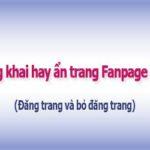 Cách ẩn trang hoặc công khai trang Fanpage (Đăng trang, bỏ đăng trang)