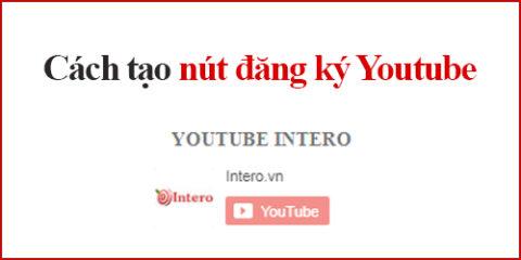 Hướng dẫn tạo nút đăng ký Youtube