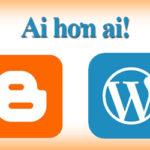 Chọn Blogspot Google hay Wordpress! Đâu là phù hợp?