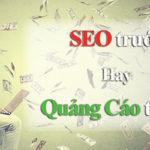 Seo và chạy quảng cáo nên làm cái nào trước để mang lại hiệu quả