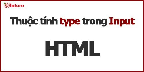 Tthuộc tính Type của phần từ Input trong Form Html cơ bản
