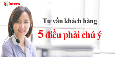 Tư vấn khách hàng 5 điều cần chú ý