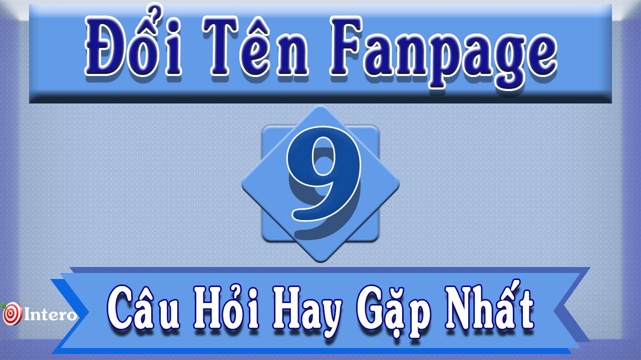 Đổi tên trang Fanpage - 9 câu hỏi hay gặp nhất
