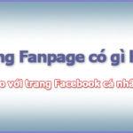 Ưu điểm Trang Fanpage so với trang Facebook cá nhân
