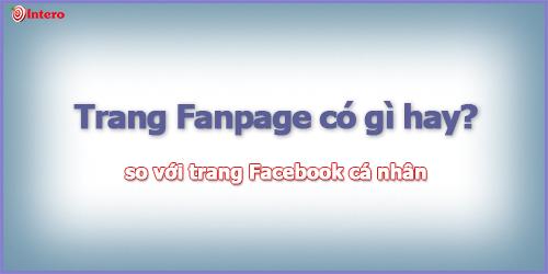 Ưu điềm của Trang Fanpage so với Trang cá nhân