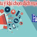 5 điều cần lưu ý khi chọn nơi chạy dịch vụ quảng cáo Facebook