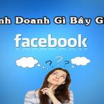 Kinh doanh gì trên Facebook bây giờ?