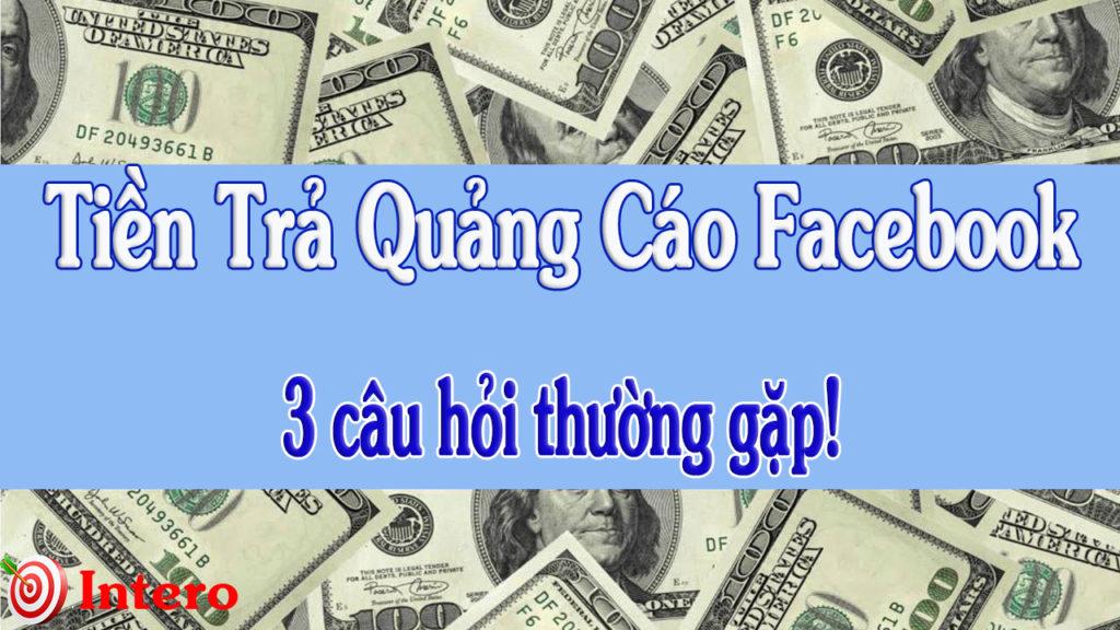 Tiền quảng cáo Facebook- 3 câu hỏi thường gặp